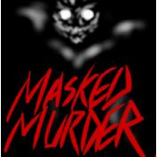 MASKED MURDER